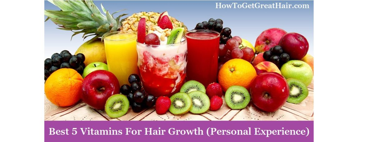 Best 5 Vitamins For Hair Growth (Personal Experience)