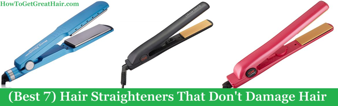 (Best 7) Hair Straighteners That Don't Damage Hair (2021)
