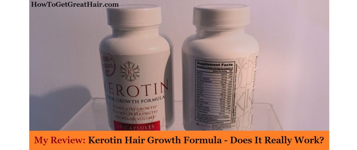 My Review: Kerotin Hair Growth Formula – Does It Work?