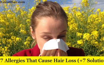 Top 7 Allergies That Cause Hair Loss (+7 Solutions)