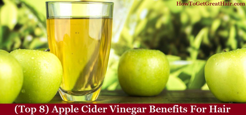 (Top 8) Apple Cider Vinegar Benefits For Hair