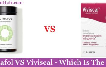Nutrafol VS Viviscal (2019 Review) – Which Is The #1?