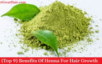 (Top 9) Benefits Of Henna For Hair Growth