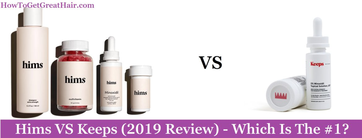 Hims VS Keeps (2020 Review) – Which Is The #1?