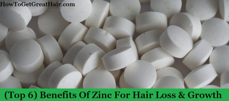 (Top 6) Benefits Of Zinc For Hair Loss & Growth (2020)